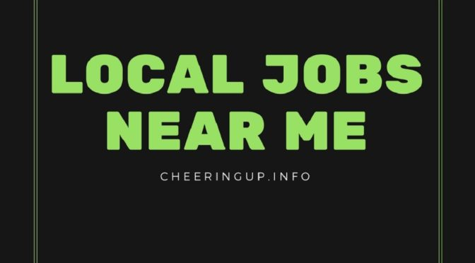Find local jobs near me in UK