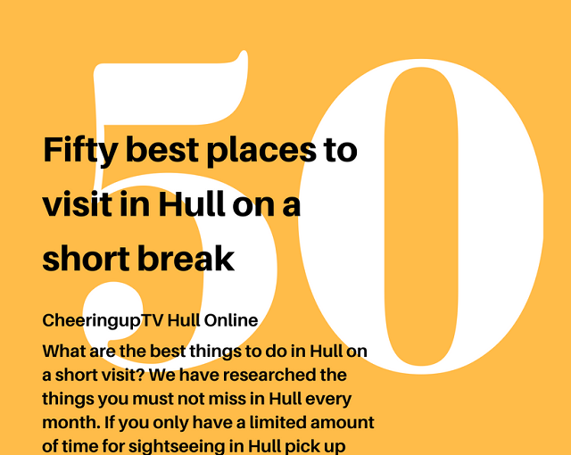Best Things To Do In Hull