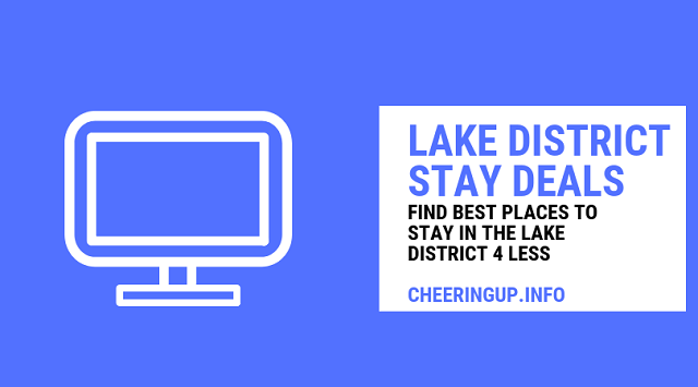 Places To Stay Lake District CheeringupInfo Lake District Stay Deals