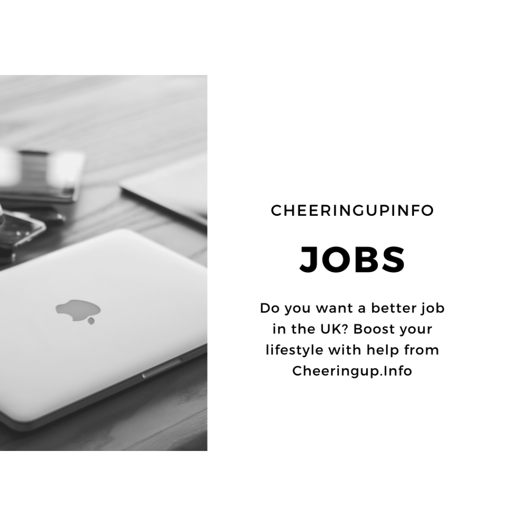Fin the latest job vacancy postings in UK with CheeringupInfo