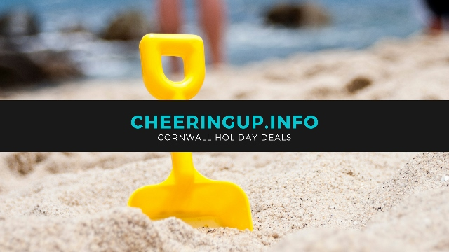 Find Cheap Cornwall Holiday Deals With CheeringupInfo