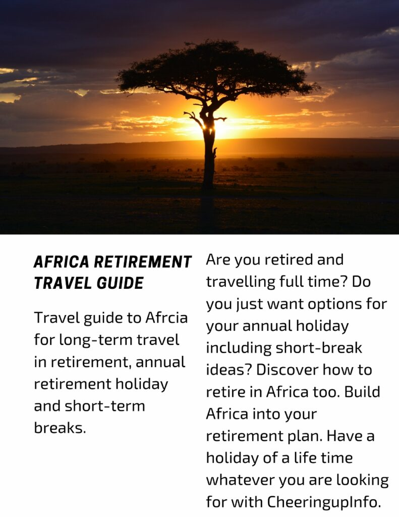 Travel guide to Afrcia for long-term travel in retirement, annual retirement holiday and short-term breaks.