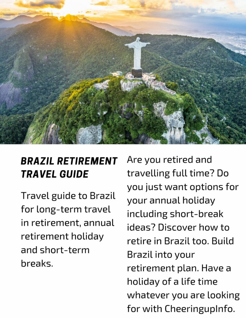 Travel guide to Brazil for long-term travel in retirement, annual retirement holiday and short-term breaks.