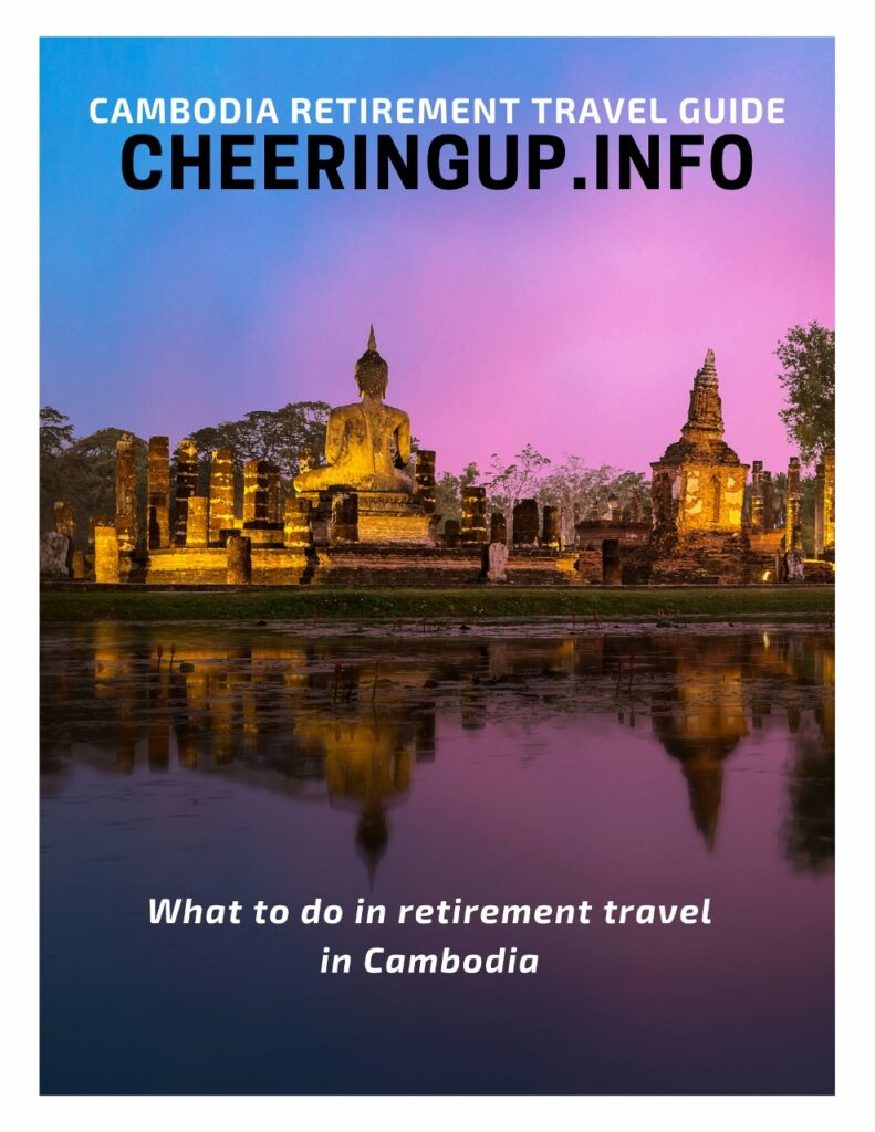 What to do in retirement travel in Cambodia