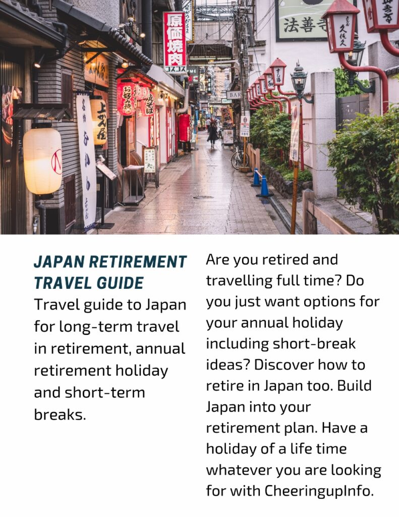Travel guide to Japan for long-term travel in retirement, annual retirement holiday and short-term breaks.