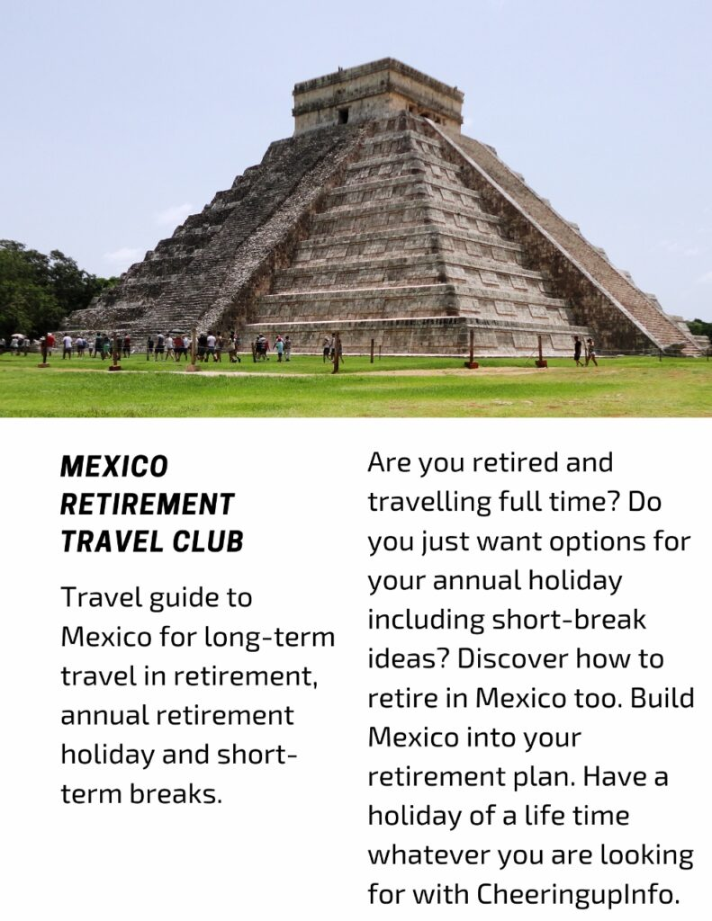 Travel guide to Mexico for long-term travel in retirement, annual retirement holiday and short-term breaks.
