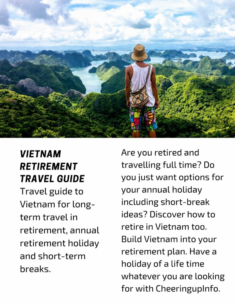 Travel guide to Vietnam for long-term travel in retirement, annual retirement holiday and short-term breaks.