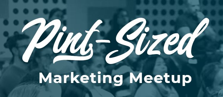 Pint Sized Marketing Meetup