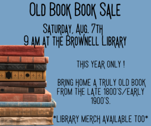 Old Book Book Sale outside the Brownell Library starting at 9am!
