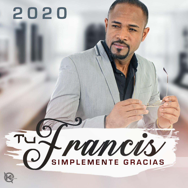 Tu Francis – Simplemente Gracias