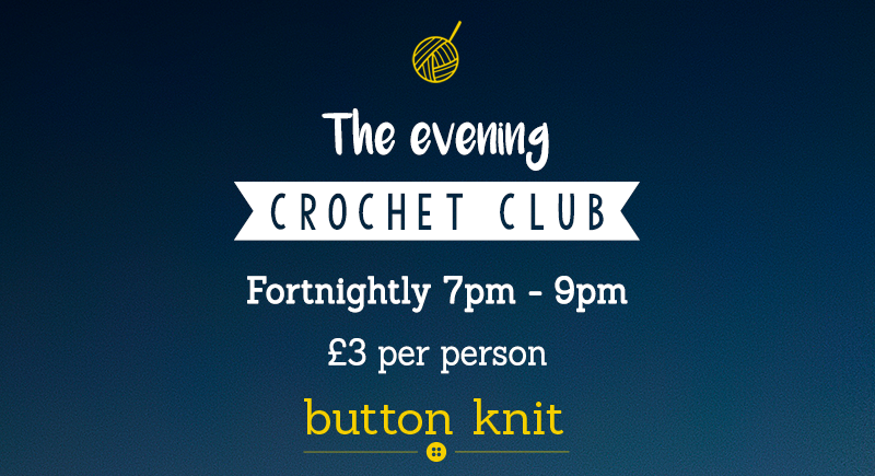 The Evening Crochet Club at Button knit