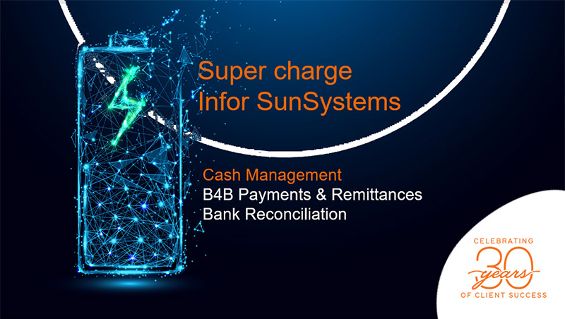Supercharge Infor SunSystems: Cash Management