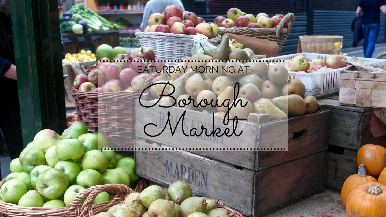Saturday Strolls at Borough Market || London