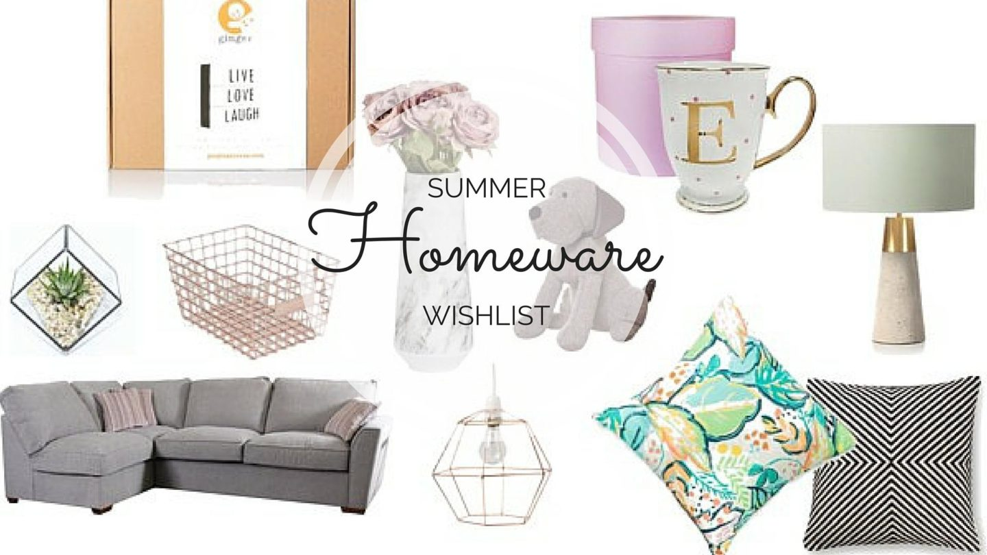 Summer Homeware Wishlist || Lifestyle
