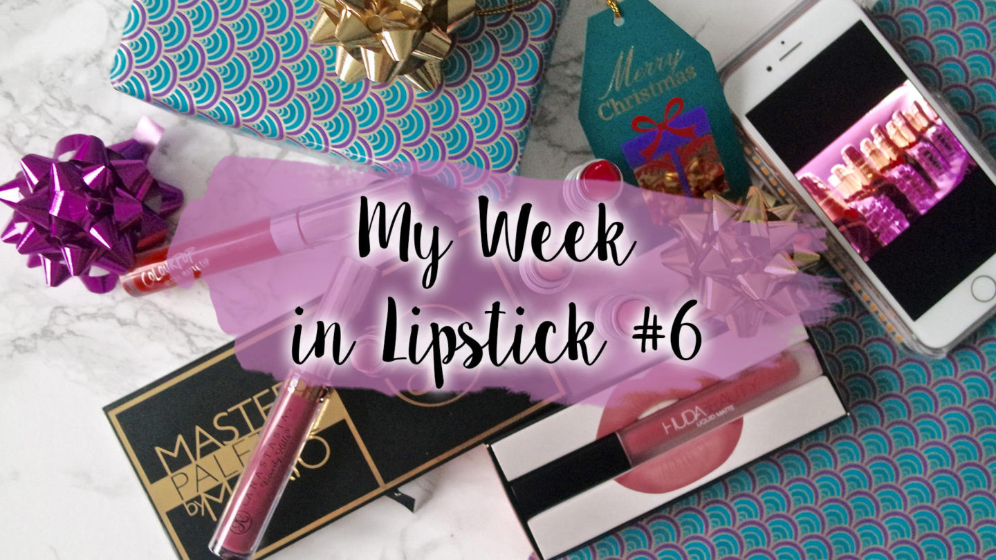 My Week In Lipsticks #6 || Life Lately