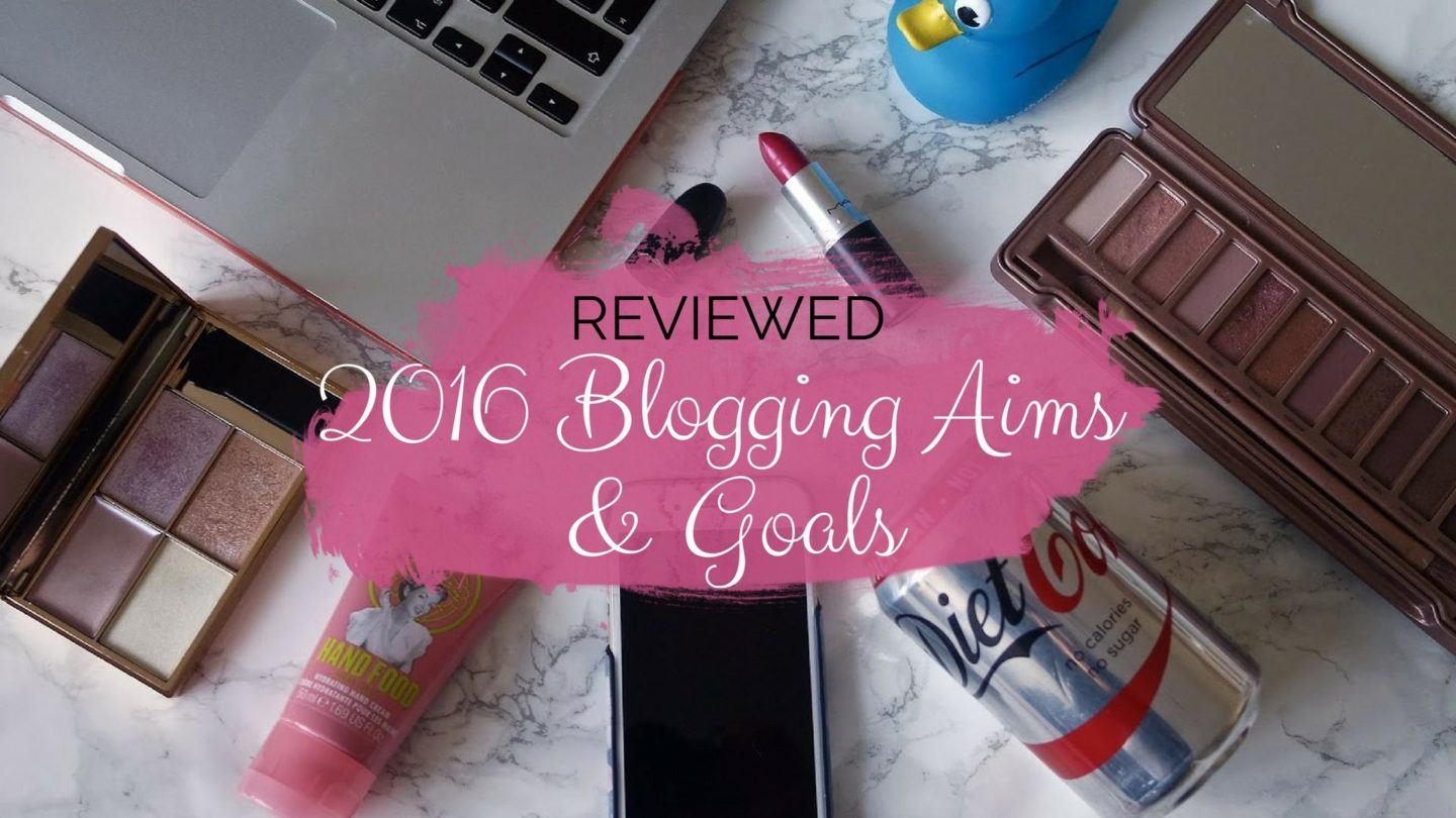 2016 Blogging Aims & Goals Reviewed || Blogging