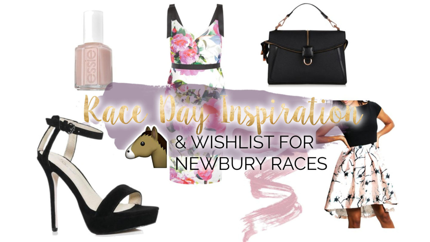 Race Day Inspiration & Wishlist For Newbury || Fashion