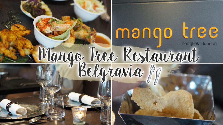 Mango Tree Thai Restaurant Review, Belgravia || Food & Drink