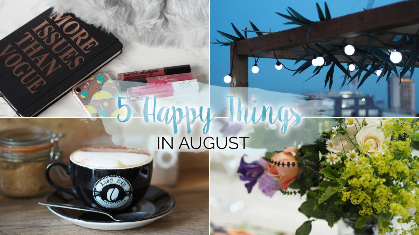 5 Happy Things - #12 - August || Life Lately
