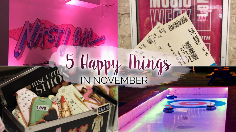 5 Happy Things – #15 – November || Life Lately