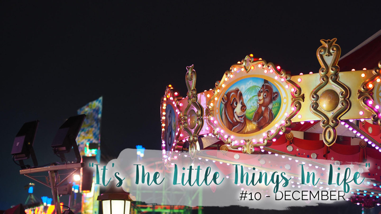 """It's The Little Things In Life"" – 10 – December 