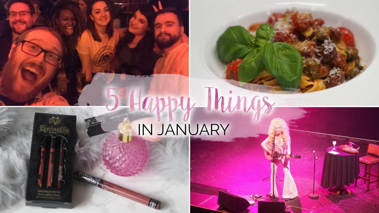 5 Happy Things – #17 – January || Life Lately