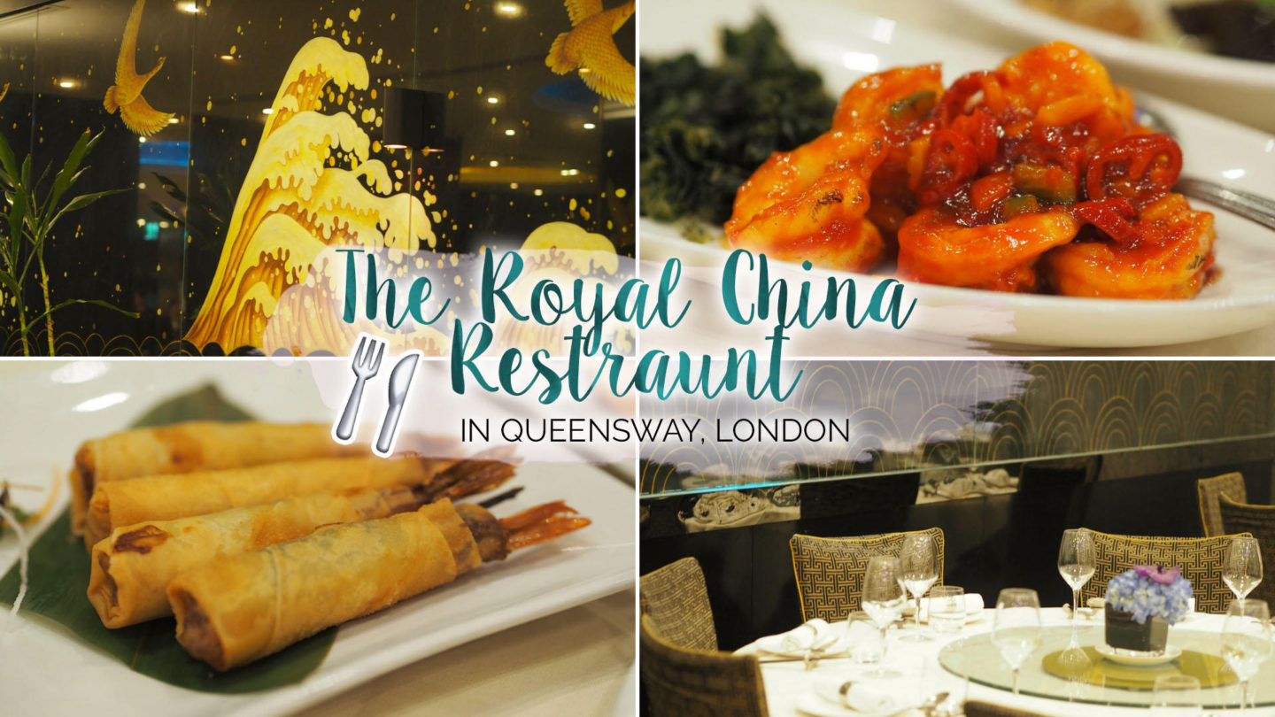 The Royal China Restaurant, Queensway || Food & Drink