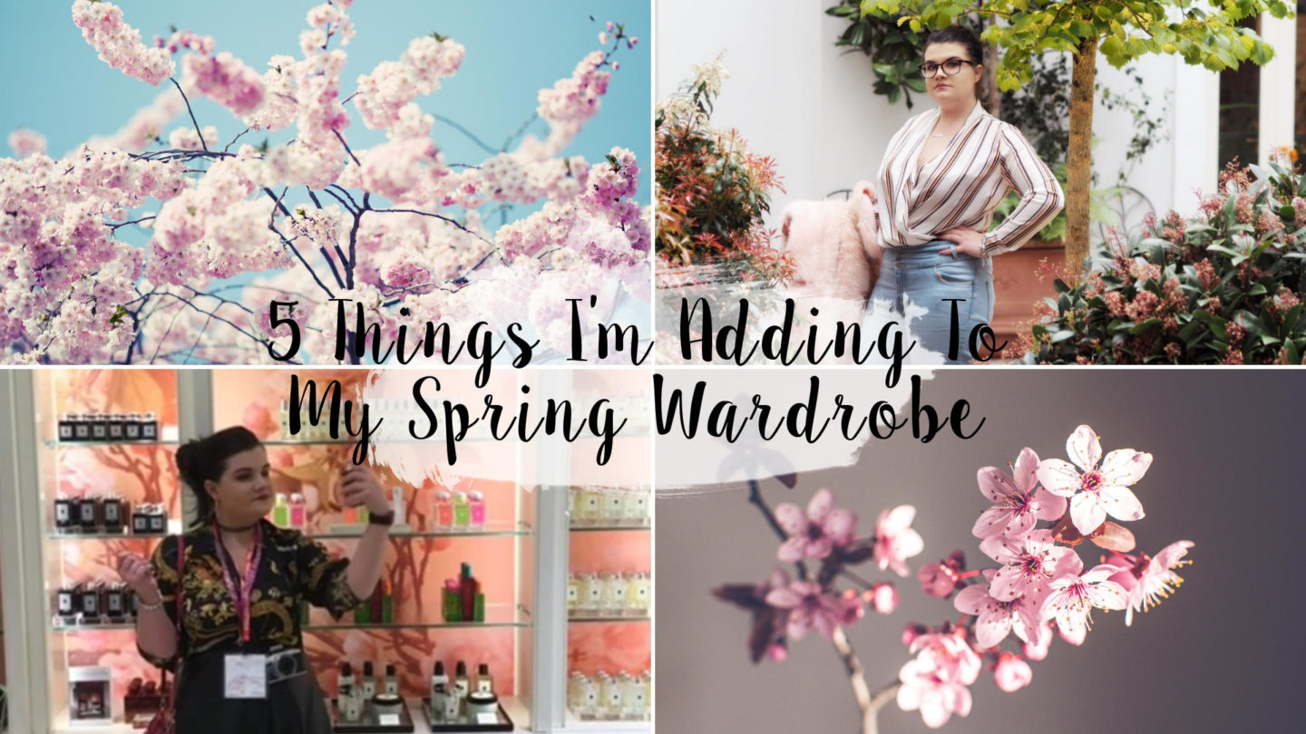 5 Things I'm Adding To My Spring Wardrobe* || Fashion