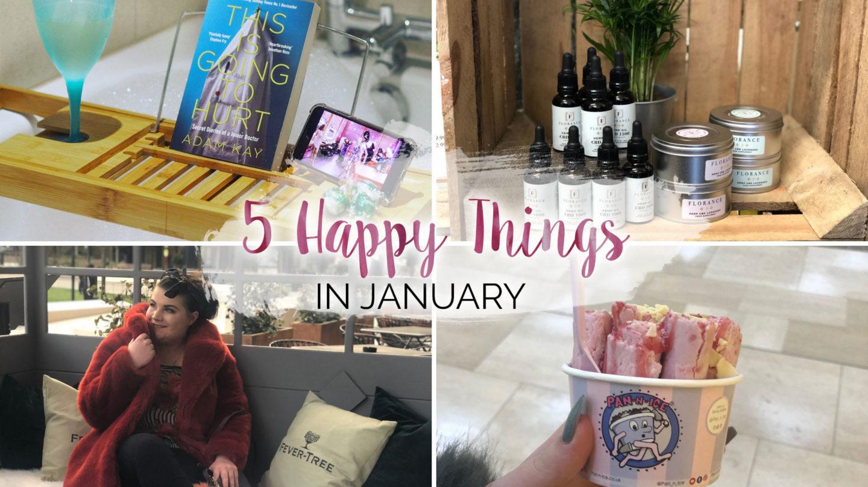 5 Happy Things – #29 – January || Life Lately