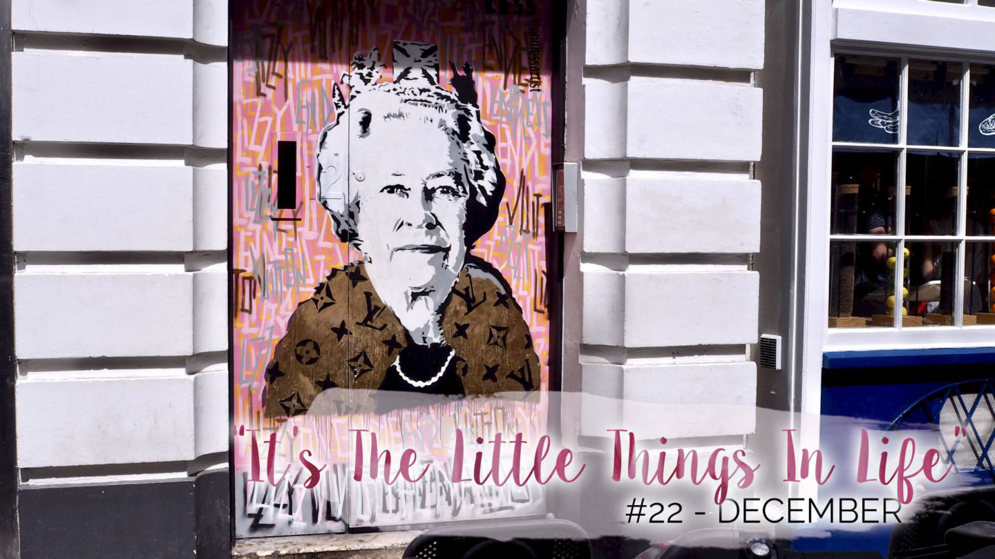 """""""It's The Little Things In Life"""" – 22 – December    Life Lately"""