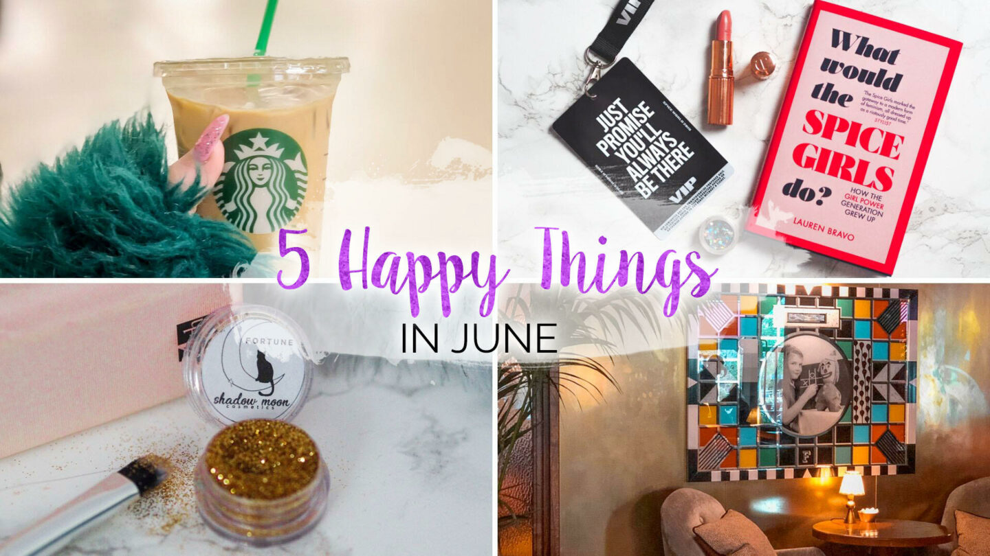 5 Happy Things – #34 – June    Life Lately