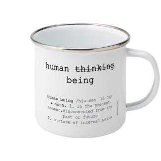 Human Being Definition Enamel Mug - Not Human Thinking