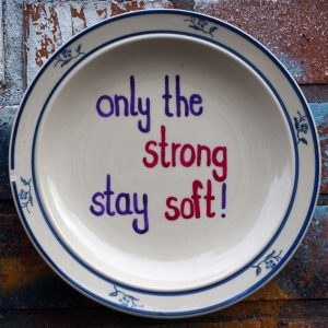 only the strong stay soft