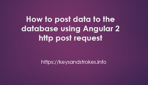 how-to-post-data-using-anglar2-http-post-reqest