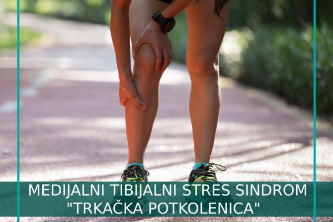 """Medijalni tibijalni stres sindrom (Shin Splints)  """"Trkačka potkolenica"""""""