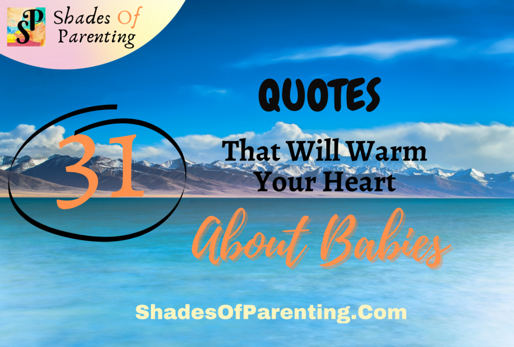 31 QUOTES THAT WILL WARM YOUR HEART ABOUT BABIES