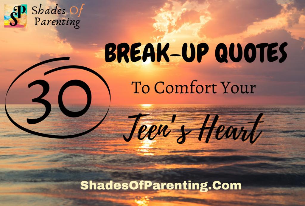 30 BREAK UP QUOTES To Comfort your Teen's Heart (TEENAGE LOVE FAILURE)