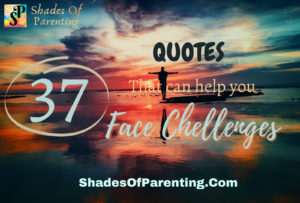 37 QUOTES That help you FACE CHALLENGES