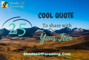25 COOL QUOTES that you can share with your teen