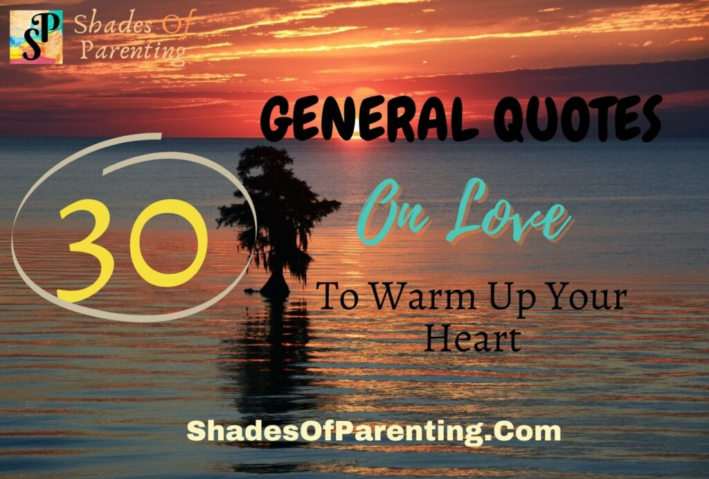 30 General QUOTE ON LOVE to warm up your heart