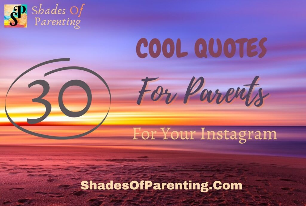 30 COOL QUOTES FOR PARENTS FOR YOUR INSTAGRAM