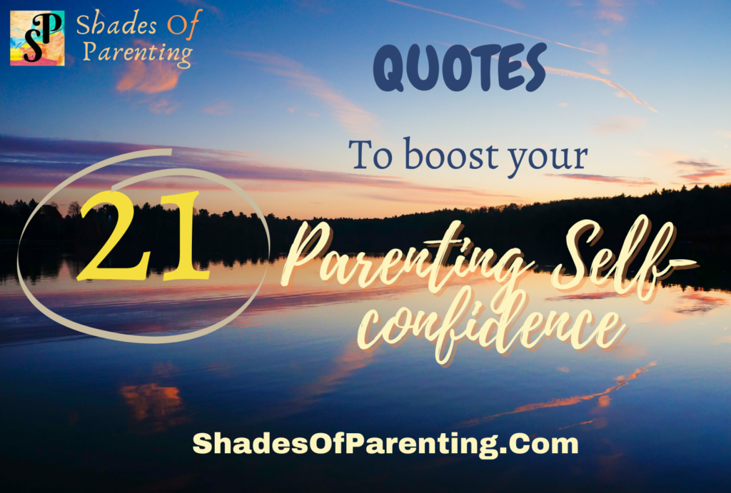 21 Quotes to pep up and boost your parenting confidence up