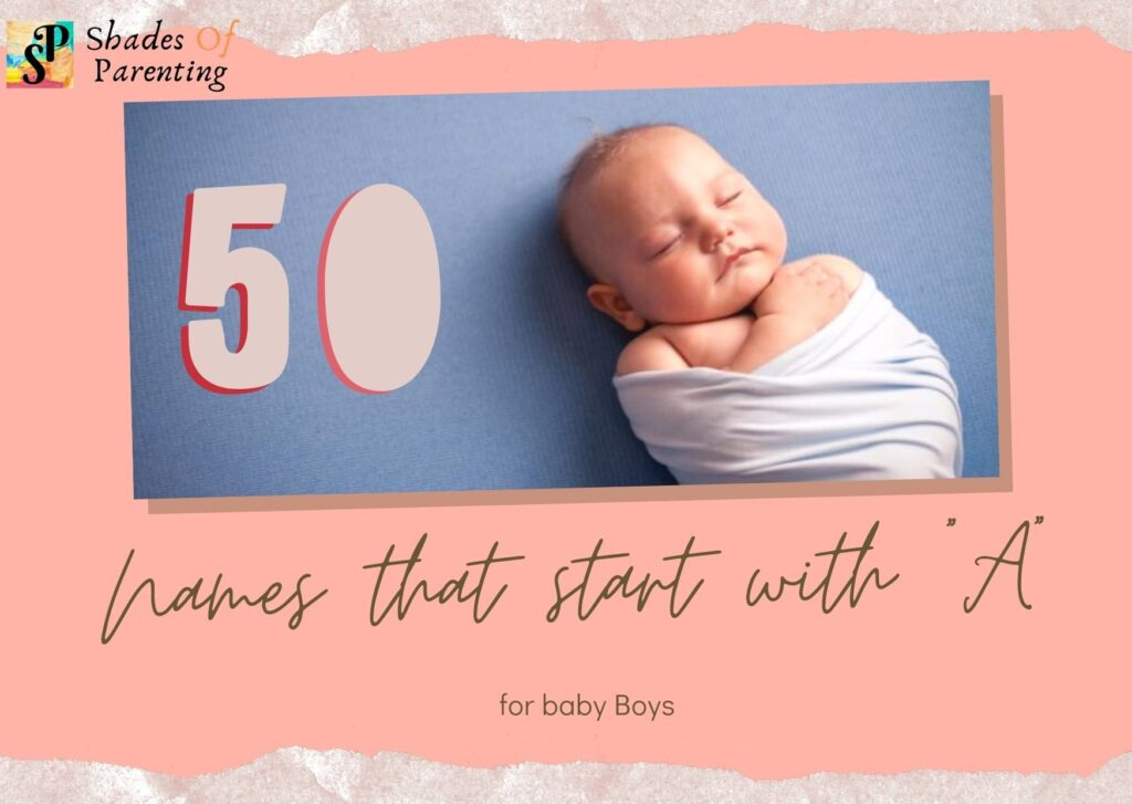 """50 Names that start with """"A"""" for baby Boys"""