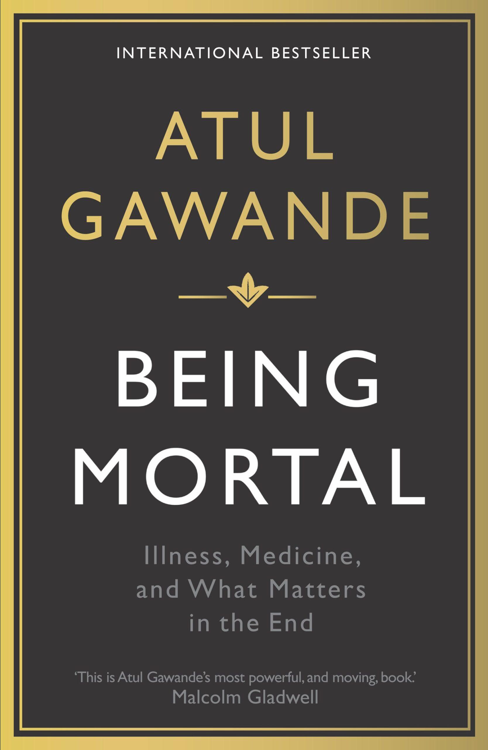 Being Mortal - Atul Gawande - MedAhead