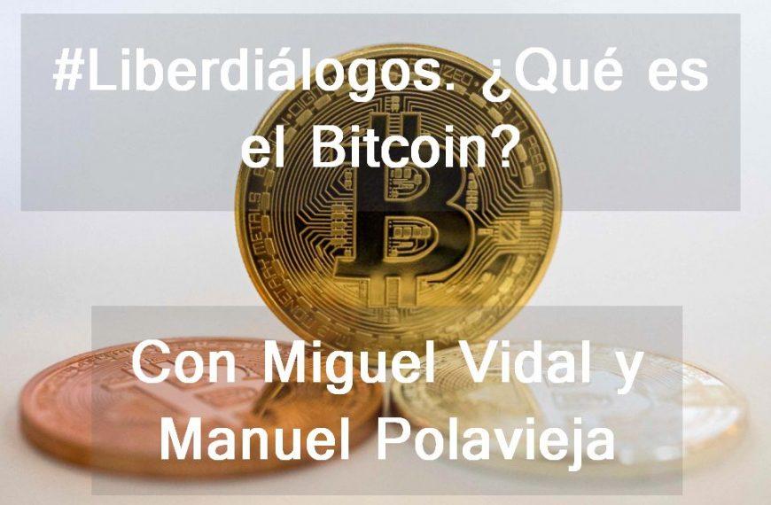 #Liberdiálogos 6. Charla con Miguel Vidal y Manuel Polavieja. ¿Qué es el Bitcoin?