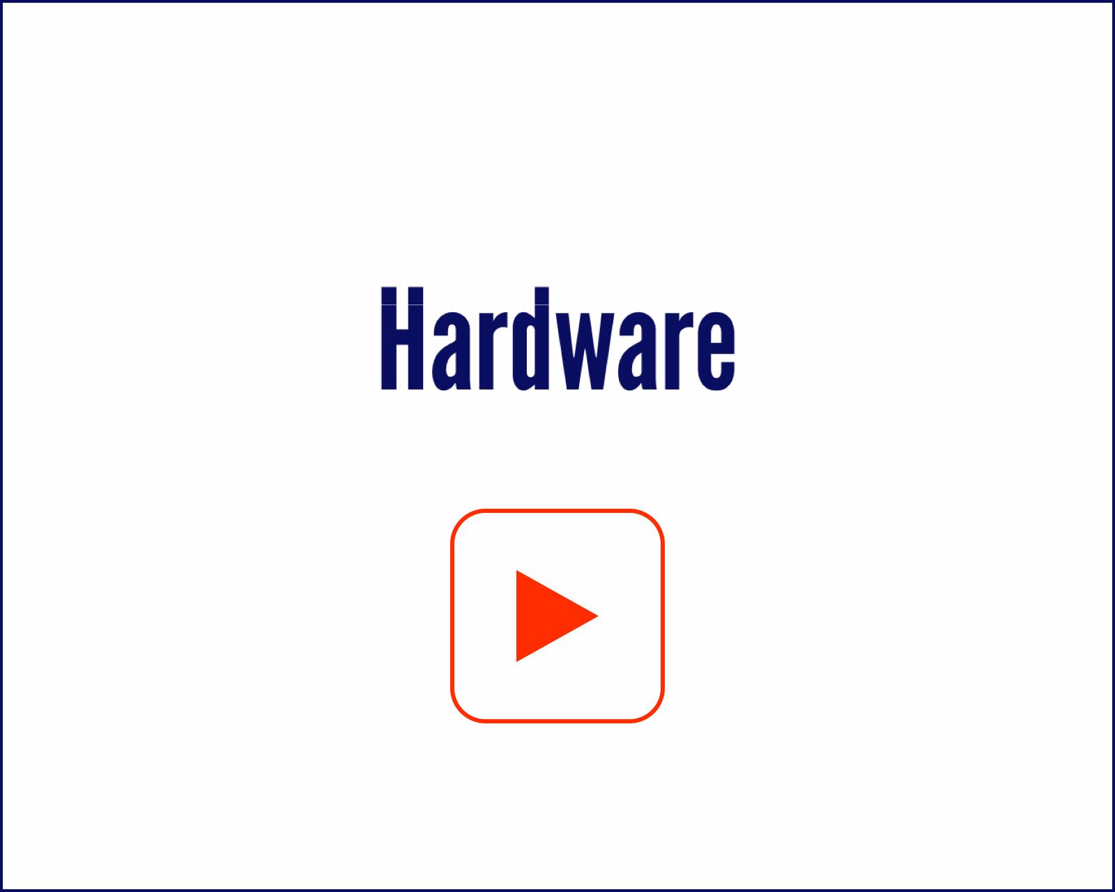 Hardware