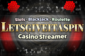 Lets Give It a Spin   Casino Streamer