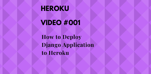 how-to-deploy-django-application-to-heroku