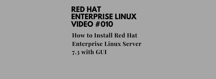 How to Install Red Hat Enterprise Linux Server 7.3 with GUI