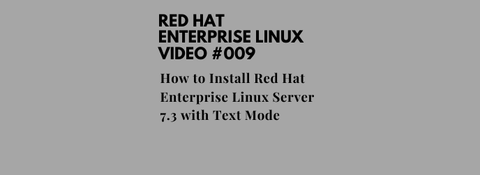How to Install Red Hat Enterprise Linux Server 7.3 with Text Mode